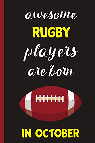 Awesome Rugby players are born in October : lined Rugby Notebook for Rugby players & Rugby coach | Birthday Gift For Rugby Lovers | gift for Rugby ... gift For Birthday & Christmas & Thanksgiving