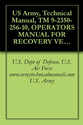 US Army, Technical Manual, TM 9-2350-256-10, OPERATORS MANUAL FOR RECOVERY VEHICLE, FULL TRACKED; MEDIUM, M, (NSN 2350-00-122-6826), military manauals, ... military manuals on cd, (English Edition)