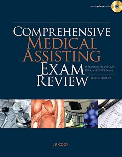 Comprehensive Medical Assisting Exam Review: Preparation for the CMA, RMA and CMAS Exams (Prepare Your Students For Certification Exams)