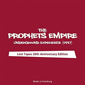 The Prophets Empire - Underground Experience (1997) (Lost Tapes 20th Anniversary Edition)