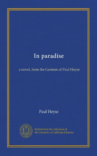 In paradise (v.1): a novel, from the German of Paul Heyse