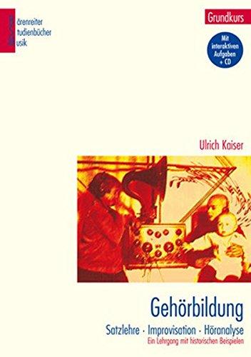 Gehörbildung, Grundkurs mit CD: Satzlehre, Improvisation, Höranalyse. Ein Lehrgang mit historischen Beispielen