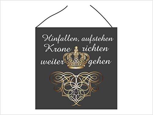 Creativ Deluxe Türschild-hochglänzend und Kratzfest glänzend Motivation Vintage Schild Dekoschild Wandschild Nostalgie Holzschild Geschenk Hinfallen aufstehen Krone richten weitergehen
