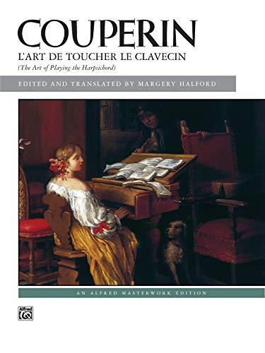 Couperin -- L'Art de Toucher Le Clavecin (Alfred Masterwork Edition)