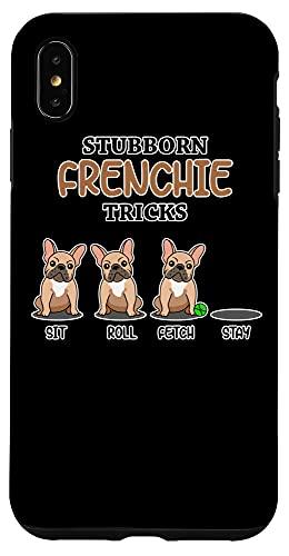 iPhone XS Max Funny Frenchie Trick I Dog Lover I French Bulldog Case