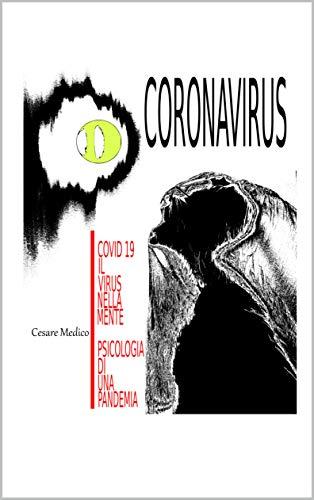 CORONAVIRUS – COVID 19 IL VIRUS NELLA MENTE, PSICOLOGIA DI UNA PANDEMIA (Italian Edition) eBook: Medico, Cesare: Amazon.es: Tienda Kindle