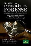 Manual de informática forense: Bases metodológicas: Científica, Sistémica, Criminalística, Tecnológica-Pericial y Marco Legal (Prueba Indiciaria Informático Forense nº 1)