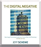 The Digital Negative: Raw Image Processing in Lightroom, Camera Raw, and Photoshop (2nd Edition)