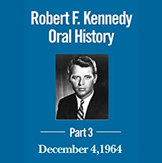 Robert F. Kennedy Oral History, Part Three (12/03/04) audiobook cover art