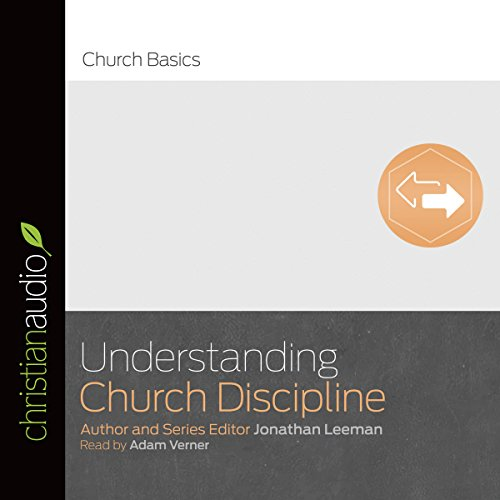 Understanding Church Discipline audiobook cover art