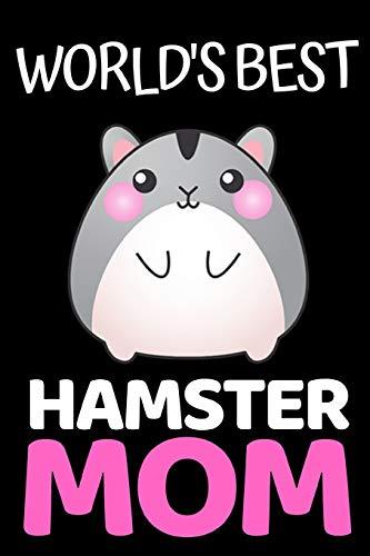 """World\'s Best Hamster Mom: Funny Hamster Lover Notebook/Journal (6"""" X 9"""")"""