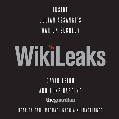 WikiLeaks     Inside Julian Assange's War on Secrecy              By:                                                                                                                                 David Leigh,                                                                                        Luke Harding,                                                                                        Ed Pilkington,                   and others                          Narrated by:                                                                                                                                 Paul Michael Garcia                      Length: 13 hrs and 3 mins     62 ratings     Overall 3.8