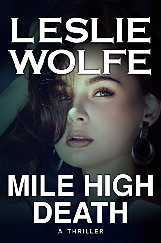Mile High Death: A Gripping Serial Killer Thriller by [Leslie Wolfe]