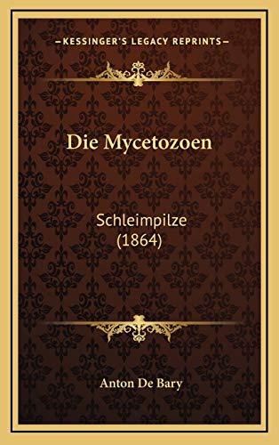 Die Mycetozoen: Schleimpilze (1864)