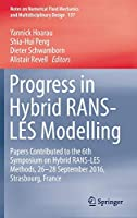 Progress in Hybrid RANS-LES Modelling: Papers Contributed to the 6th Symposium on Hybrid RANS-LES Methods, 26-28 September 2016, Strasbourg, France (Notes on Numerical Fluid Mechanics and Multidisciplinary Design (137))