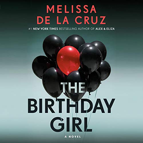 The Birthday Girl     A Novel              De :                                                                                                                                 Melissa de la Cruz                           Durée : 9 h     Pas de notations     Global 0,0