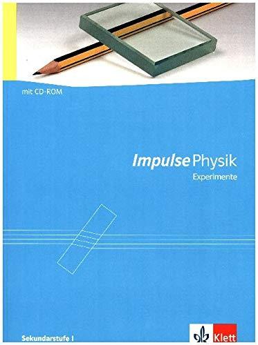 Impulse Physik Experimente Sekundarstufe I, (inkl. CD-ROM)