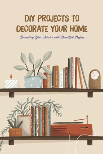 DIY Projects to Decorate Your Home: Decorating Your: Father's Day Gift