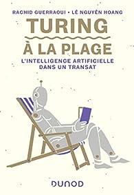 Turing à la plage : L'intelligence artificielle dans un transat par Rachid Guerraoui