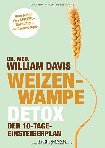 Weizenwampe - Detox: Der 10-Tage-Einsteigerplan - Vom Autor des SPIEGEL-Bestsellers