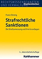 Strafrechtliche Sanktionen: Die Strafzumessung Und Ihre Grundlagen (Studienbuecher Rechtswissenschaft)