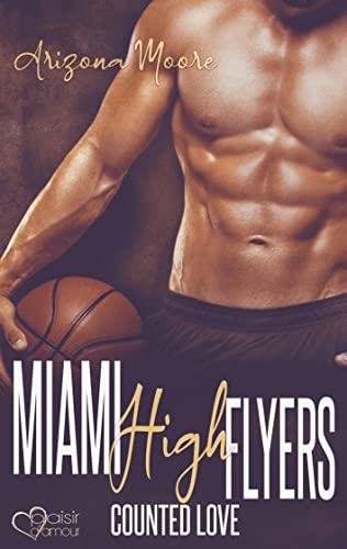 Counted Love: Miami High Flyers Band 1