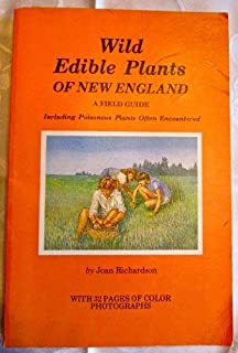 Wild edible plants of New England: A field guide : including poisonous plants often encountered