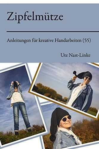 Zipfelmütze (Anleitungen für kreative Handarbeiten 55)