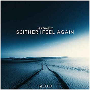 Scither / Feel Again