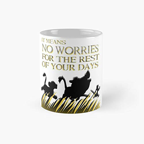It Means No Worries For The Rest Of Your Days Hakuna Matata - Lion King Classic Mug