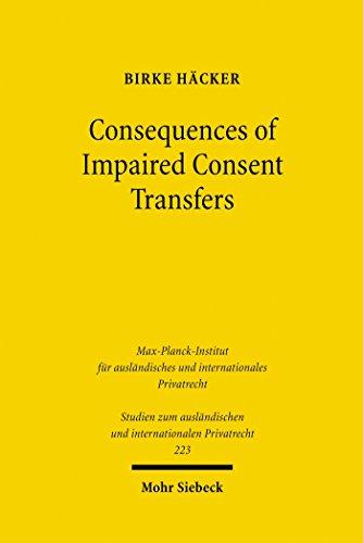 Consequences of Impaired Consent Transfers: A Structural Comparison of English and German Law (Studien zum ausländischen und internationalen Privatrecht Book 223) (English Edition)