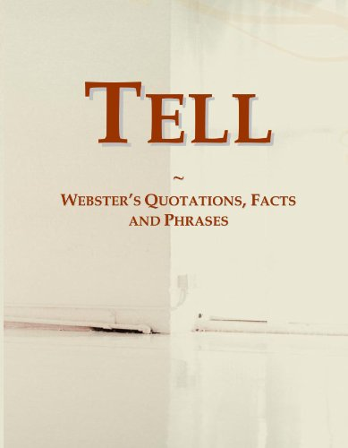 Tell: Webster's Quotations, Facts and Phrases