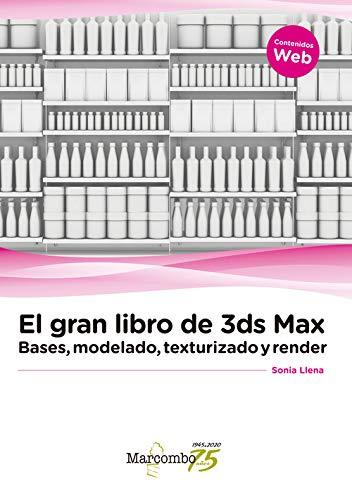 El gran libro de 3ds Max: bases, modelado, texturizado y render: 1