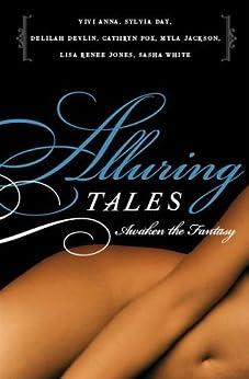 Alluring Tales--Awaken the Fantasy by [Vivi Anna, Sylvia Day, Delilah Devlin, Cathryn Fox, Myla Jackson, Lisa Renee Jones, Sasha White]