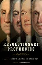 Revolutionary Prophecies: The Founders and America's Future (Jeffersonian America)