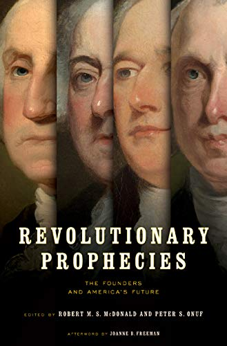 Compare Textbook Prices for Revolutionary Prophecies: The Founders and America's Future Jeffersonian America  ISBN 9780813944494 by McDonald, Robert M. S.,Onuf, Peter S.,Freeman, Joanne B.
