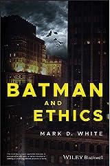 Batman and Ethics Kindle Edition
