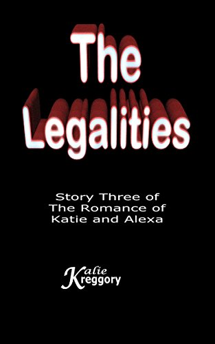 The Romance of Katie and Alexa: The Legalities (English Edition)