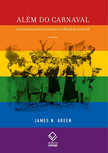 Além do Carnaval – 2ª edição: A homossexualidade masculina no Brasil do século XX