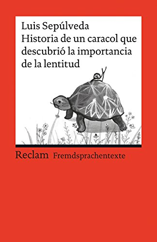 Historia de un caracol que descubrió la importancia de la lentitud: Spanischer Text mit deutschen Worterklärungen. B1 (GER) (Reclams Universal-Bibliothek)