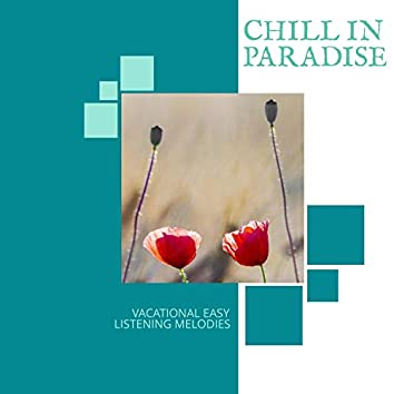 Chill In Paradise - Vacational Easy Listening Melodies