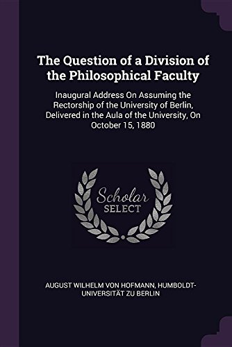 QUES OF A DIV OF THE PHILOSOPH: Inaugural Address on Assuming the Rectorship of the University of Berlin, Delivered in the Aula of the University, on October 15, 1880