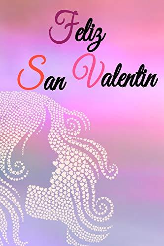 feliz san valentin, mujer , san valentin : Papel rayado de 120 páginas , cuaderno, diario personal, citas cuaderno, anotador, planificador , mensaje ... san valentin para mujeres , parejas o niñas