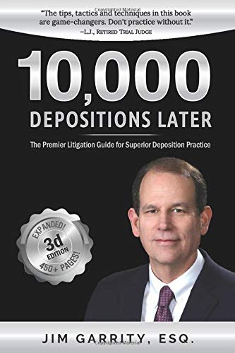 Compare Textbook Prices for 10,000 Depositions Later: The Premier Litigation Guide for Superior Deposition Practice  ISBN 9780998791821 by Garrity Esq., Jim