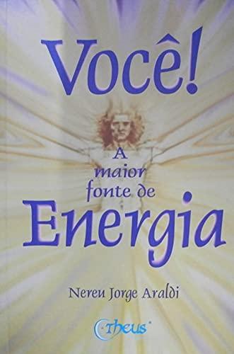 Voce! A Maior Fonte De Energia
