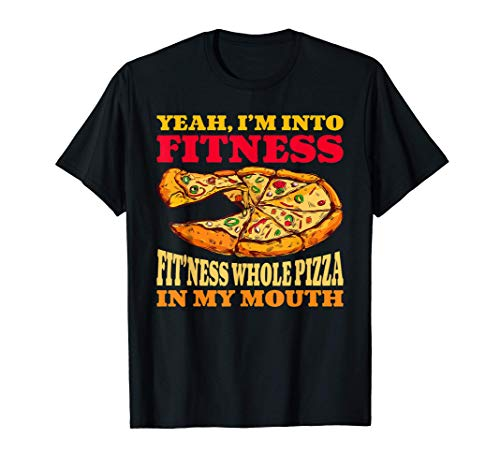 Gimnasio Divertido I'm Into Fitness Whole Pizza In My Mouth Camiseta