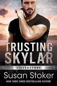 Trusting Skylar (Silverstone Book 1) by [Susan Stoker]