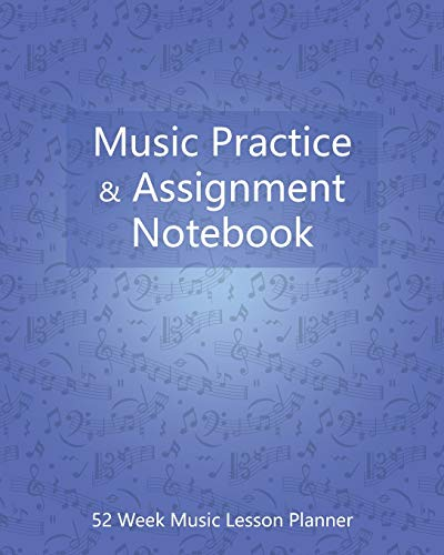 Music Practice and Assignment Notebook: 52 Weeks of Music Lesson Tracking Charts | Music Practice Journal, Planner, Log Book, Record Assignment  (Gifts for Music Lovers) Light Blue Cover
