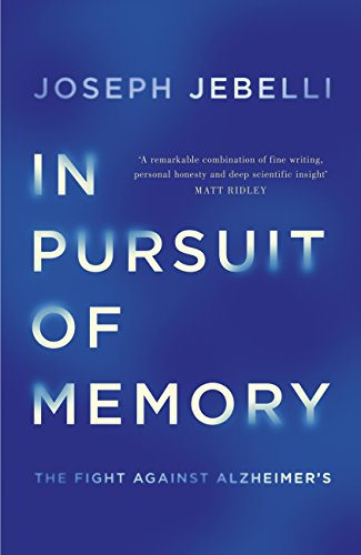 In Pursuit of Memory: The Fight Against Alzheimer's: Shortlisted for the Royal Society Prize (English Edition)