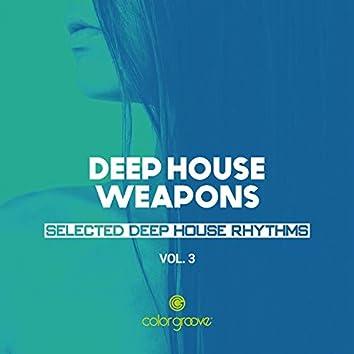 Deep House Weapons, Vol. 3 (Selected Deep House Rhythms)